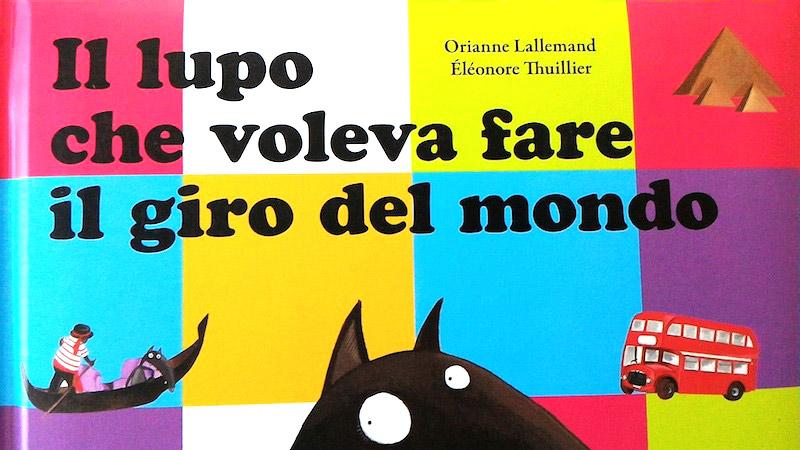 """Popolare Il lupo che voleva fare il giro del mondo"""": un libro per bambini  QU91"""