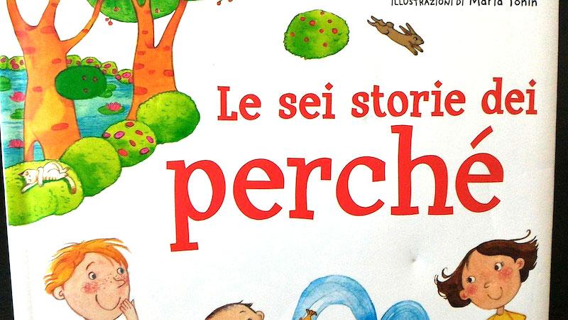 Le sei storie dei perch un libro con sei domande che - Racconti biblici per bambini gratis ...