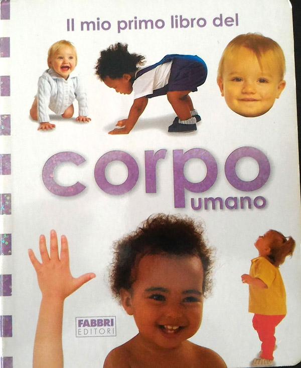 il mio primo libro del corpo umano Fabbri libricino-libri-fiabe-favole-per-bambini-ragazzi-news-blog-recensioni (2)