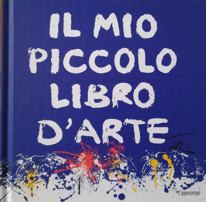 """Eccezionale Il mio piccolo libro d'arte"""": un libro d'arte per bambini edito da  PQ03"""