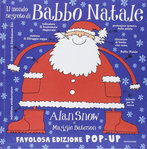 il-mondo-segreto-di-babbo-natale-alan-snow-mondadori-pop-up-libricino-libri-fiabe-favole-per-bambini-ragazzi-news-blog-recensioni-1