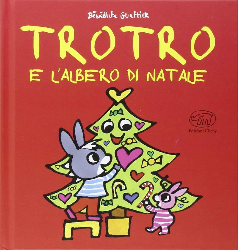 trotro-e-lalbero-di-natale-edizioni-clichy-guettier-regalo-libro-libricino-libri-fiabe-favole-per-bambini-ragazzi-news-blog-recensioni