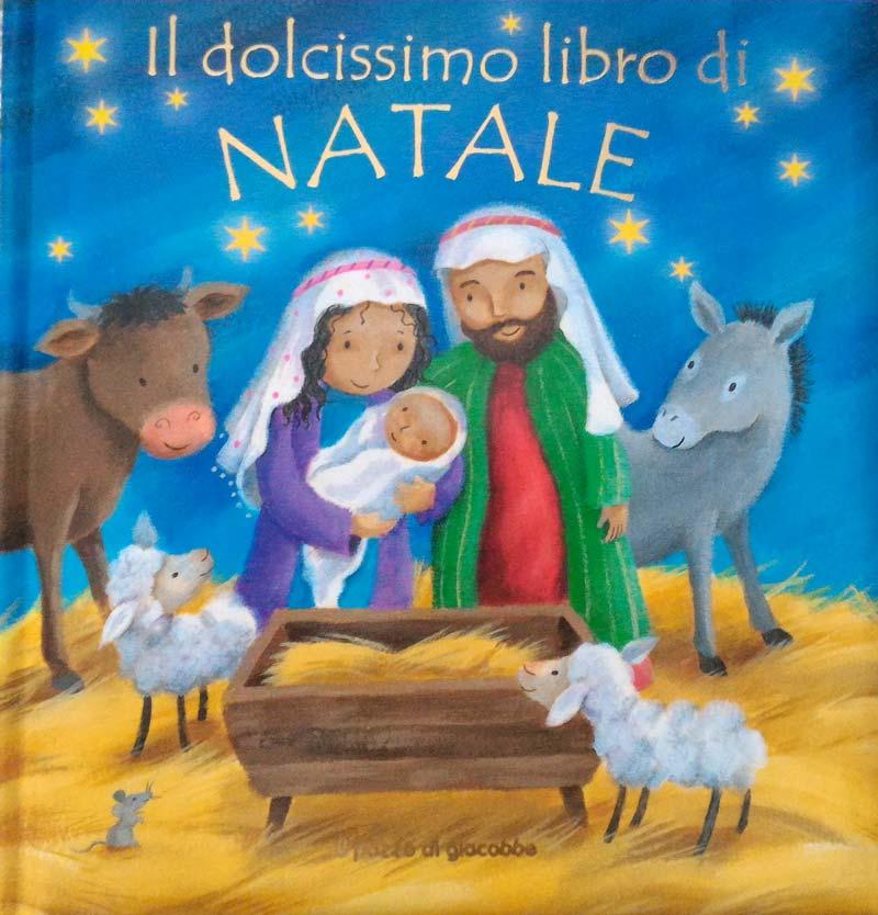 Immagini Gesu Bambino Natale.Il Dolcissimo Libro Di Natale Un Libro Per Bambini Sulla