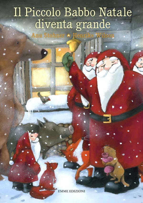 La Storia Babbo Natale.Il Piccolo Babbo Natale Diventa Grande Libro Per Bambini